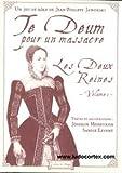 TE DEUM POUR UN MASSACRE - LES DEUX REINES - VOLUME 1