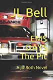 EMS DAYS The Pit: A JD Roth Novel