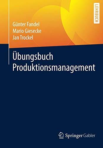 Übungsbuch Produktionsmanagement