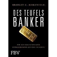 Des Teufels Banker: Wie ich das Schweizer Bankgeheimnis zu Fall brachte
