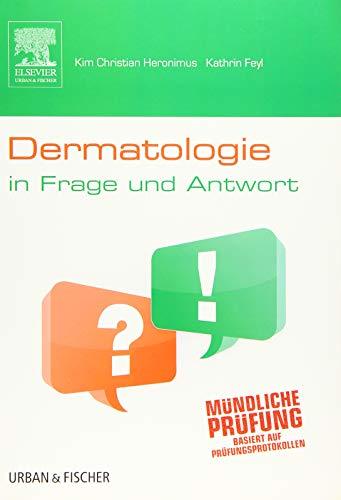Derma E Medizin (Dermatologie in Frage und Antwort: Fragen und Fallgeschichten zur Vorbereitung auf mündliche Prüfungen während des Semesters und im Examen)