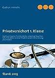 Privatversichert 1. Klasse: Die 8 wichtigsten Punkte, die Sie unbedingt beachten sollten, bevor Sie eine private Kranken-Versicherung abschließen.