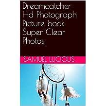 Dreamcatcher Hd Photograph Picture book Super Clear Photos (English Edition)