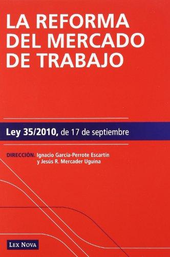 La reforma del mercado de trabajo. Ley 35/2010, de 17 de septiembre (Monografía)
