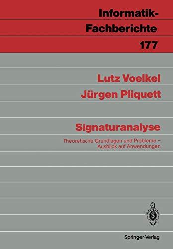 Signaturanalyse: Theoretische Grundlagen und Probleme; Ausblick auf Anwendungen (Informatik-Fachberichte, Band 177)