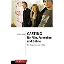 Casting für Film, Fernsehen und Bühne: Der Wegweiser zum Erfolg