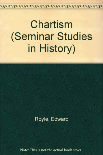 Chartism (Seminar Studies In History) by E. Royle (1986-09-01)