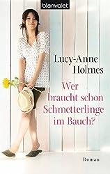 Wer braucht schon Schmetterlinge im Bauch?: Roman (German Edition)