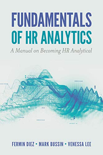 Fundamentals of HR Analytics: A Manual on Becoming HR Analytical (English Edition)