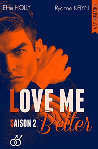 LOVE ME Better: SAISON 2 (GAY Romance) par Ryanne KELYN