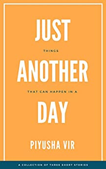 Just Another Day by [Vir, Piyusha]