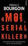 Moi, serial killer. Les terrifiantes confessions de 12 tueurs en série