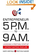 #10: Entrepreneur 5 P.M. to 9 A.M.: Launching a Profitable Start-Up without Quitting Your Job