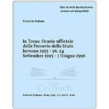 In Treno. Orario ufficiale delle Ferrovie dello Stato. Inverno 1995 - 96. 24 Settembre 1995 - 1 Giugno 1996