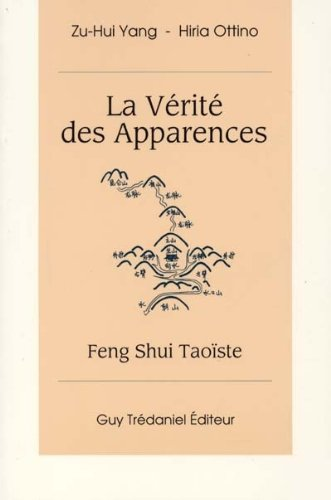 La Vérité des apparences : Feng-shui taoïste par Zu-Hui Yang