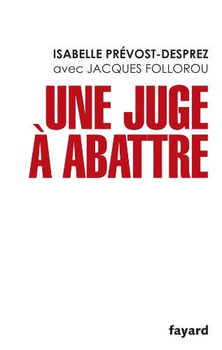 Une juge à abattre par Isabelle Prévost-Desprez