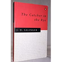 By J. D. Salinger The Catcher in the Rye