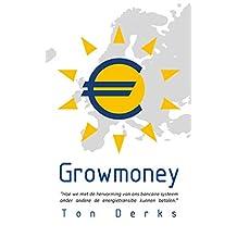 Growmoney: Hoe we met de hervorming van ons bancaire systeem onder andere de energietransitie kunnen betalen.