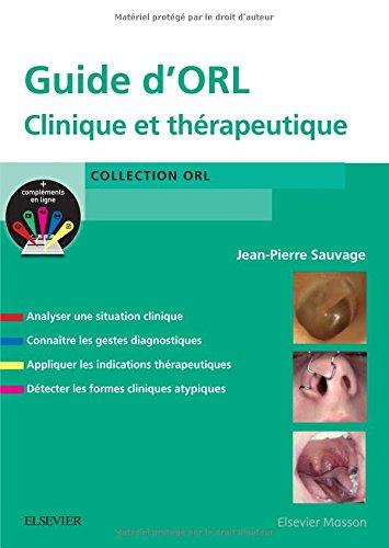 Guide d'ORL: Clinique et thrapeutique