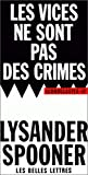 Les Vices ne sont pas des crimes.: Une revendication de liberté morale.