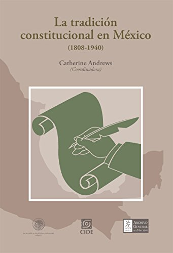 La tradición constitucional en México (1808-1940)