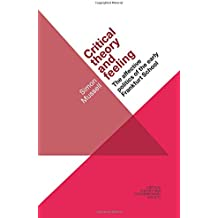 Critical Theory and Feeling (Critical theory and contemporary society)