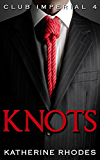 Knots (Club Imperial Book 4)
