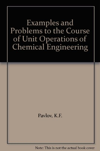 Examples and Problems to the Course of Unit Operations of Chemical Engineering