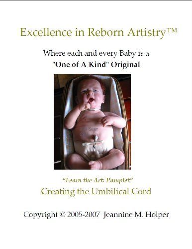 Creating the Umbilical Cord for Reborn Dolls (Excellence in Reborn Artistry) (English Edition) (Reborning Puppen)