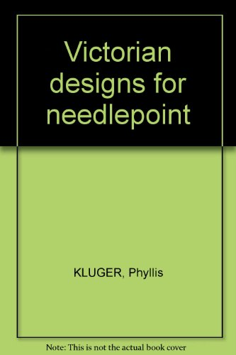 VICTORIAN DESIGNS FOR NEEDLEPOINT -