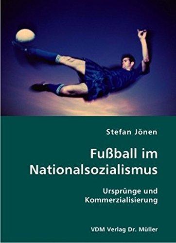 Fußball im Nationalsozialismus: Ursprünge und Kommerzialisierung