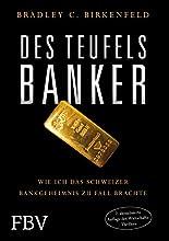 Des Teufels Banker: Wie ich das Schweizer Bankgeheimnis zu Fall brachte hier kaufen