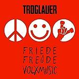 Friede Freude Volxmusic - Troglauer