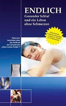 """ENDLICH Gesunder Schlaf und ein Leben ohne Schmerzen: Patienten berichten über die Heilkraft der stromlosen """"Klein'schen Felder"""""""