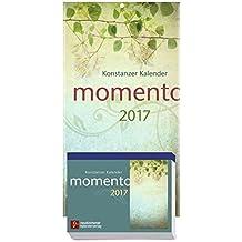 momento 2017 - Konstanzer Kalender: Abreißkalender - Block mit 384 Blättern und Rückwand, zum Aufstellen oder Aufhängen