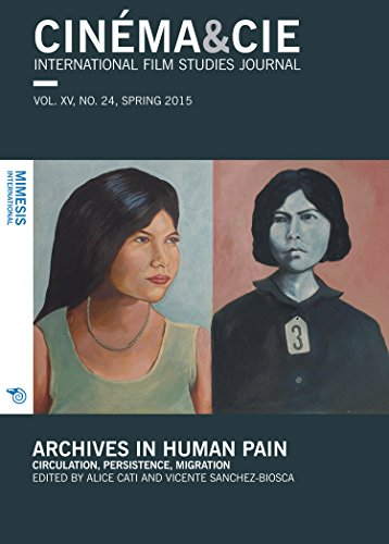 Cinéma&Cie. International Film Studies Journal: Archives in Human Pain. Circulation, Persistence, Migration (English Edition)