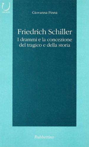 Friedrich Schiller. I drammi e la concezione del tragico e della storia