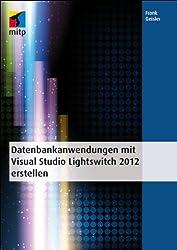 Datenbankanwendungen mit Visual Studio Lightswitch 2012 erstellen (mitp Professional)
