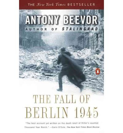 [( The Fall of Berlin 1945 By Beevor, Antony ( Author ) Paperback Apr - 2003)] Paperback
