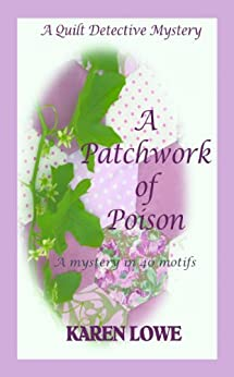 A Patchwork of Poison (The Quilt Detective) by [Lowe, Karen]