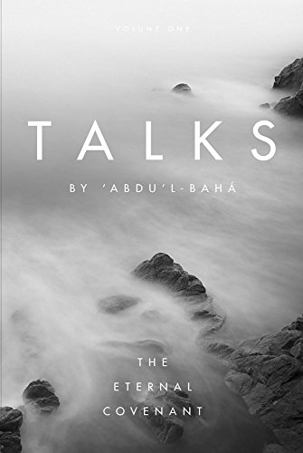 Talks by 'Abdu'l-Baha: The Eternal Covenant por Abdu'l-Baha