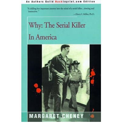 Cheney, Margaret [ Why?: The Serial Killer in America ] [ WHY?: THE SERIAL KILLER IN AMERICA ] Apr - 2000 { Paperback }