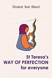 St Teresa's Way of Perfection for Everyone