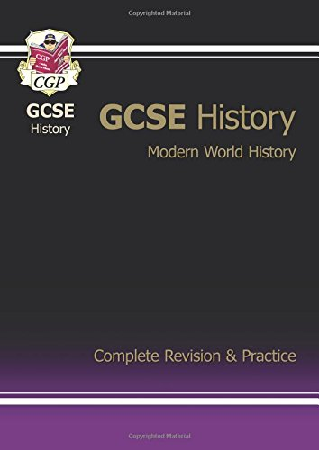 GCSE Modern World History Complete Revision & Practice (A*-G Course): Complete Revision and Practice Pt. 1 & 2