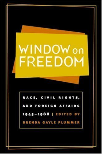 Window on Freedom: Race, Civil Rights, and Foreign Affairs, 1945-1988 by Plummer, Brenda Gayle (ed.) published by The University of North Carolina Press Paperback