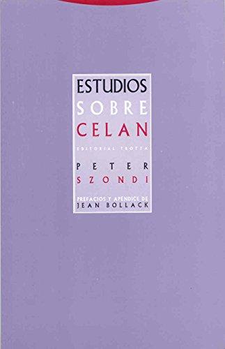 Estudios sobre Celan (La Dicha de Enmudecer) por Peter Szondi