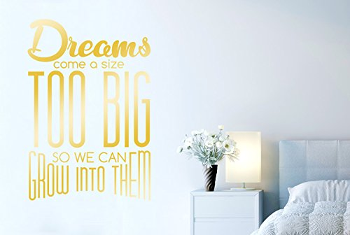 Dreams Come A Size Too Big So We Can Grow Into Them Vinile Adesivi Murali Decals - Grande (Altezza 84cm x Larghezza 57cm) Oro Lucente
