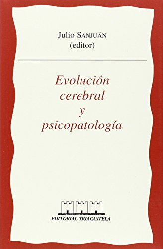 Evoluci¢n cerebral y psicopatolog¡a por Julio Sanjun