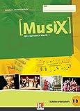 MusiX 1 - Schülerarbeitsheft 1 B: Das Kursbuch Musik 1 - Klasse 6 - Markus Detterbeck
