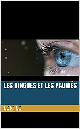 Les dingues et les paumés (French Edition) eBook: LOIC LG, Morgane